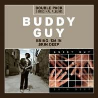 Buddy Guy (Бадди Гай): Bring 'Em In/Skin Deep