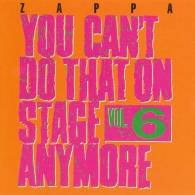 Frank Zappa (Фрэнк Заппа): You Can't Do That On Stage Anymore, Vol.6