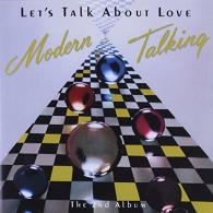 Modern Talking (Модерн Токинг): Let'S Talk About Love - The 2Nd Album