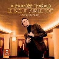 Alexandre Tharaud (Александр Таро): Boeuf Sur Le Toit: Swinging Paris
