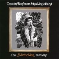 Captain Beefheart & His Magic Band (Кэптэйн Бифхарт): The Mirror Man Sessions