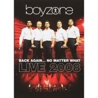 Boyzone (Бойзон): Back Again… No Matter What - Live 2008