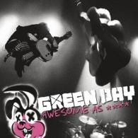 Green Day: Awesome As ****