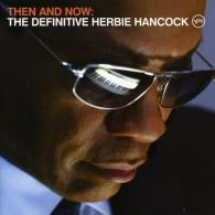 Herbie Hancock (Херби Хэнкок): Then And Now: The Devinitive