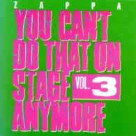 Frank Zappa (Фрэнк Заппа): You Can't Do That On Stage Anymore, Vol.3