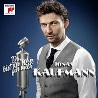 Jonas Kaufmann (Йонас Кауфман): Du Bist Die Welt Fur Mich