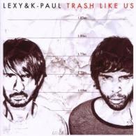 Lexy & KPaul: Trash Like Us