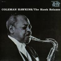 Coleman Hawkins (Коулмен Хокинс): The Hawk Relaxes