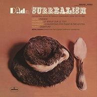 Antal Dorati (Антал Дорати): Dada - Surrealism: Orchestral Music By French Composers From 1917-1938
