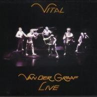 Van Der Graaf Generator (Ван Дер Граф Дженерейшен): Vital (Live)