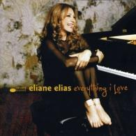 Eliane Elias (Элен Елиас ): Everything I Love