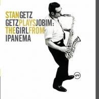 Stan Getz (Стэн Гетц): Getz Plays Jobim: The Girl From Ipanema