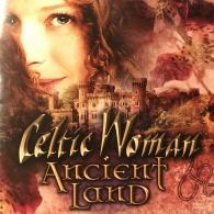 Celtic Woman (Селтик Вумен): Ancient Land
