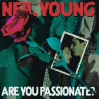 Neil Young (Нил Янг): Are You Passionate?