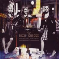 Dixie Chicks (Дикси Чикс): Taking The Long Way