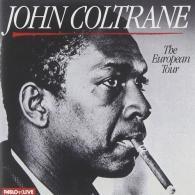 John Coltrane (Джон Колтрейн): The European Tour