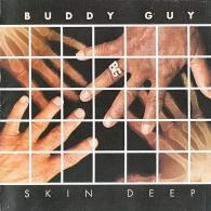 Buddy Guy (Бадди Гай): Skin Deep