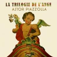 Astor Piazzolla (Астор Пьяццолла): La Trilogie De L'Ange