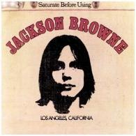 Jackson Browne (Джексон Браун): Saturate Before Using