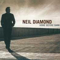 Neil Diamond (Нил Даймонд): Home Before Dark