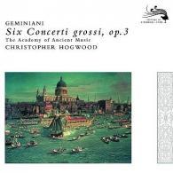 Christopher Hogwood (Кристофер Хогвуд): Geminiani: Concerti Grossi Op.3