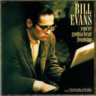 Bill Evans (Билл Эванс): You're Gonna Hear From Me