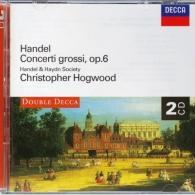 Christopher Hogwood (Кристофер Хогвуд): Handel: Concerti Grossi, Op.6