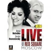 Anna Netrebko (Анна Нетребко): Live From Red Square Moscow