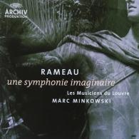 Marc Minkowski (Марк Минковски): Rameau: Une symphonie imaginaire
