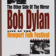Bob Dylan (Боб Дилан): The Other Side Of The Mirror: Bob Dylan Live At The Newport Folk Festival 1963 - 1965