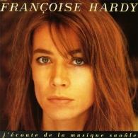 Francoise Hardy (Франсуаза Арди): J'Ecoute De La Musique Saoule