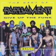 Parliament: The Best Of Parliament: Give Up The Funk