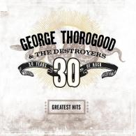 George Thorogood (Джордж Торогуд): Greatest Hits: 30 Years Of Rock