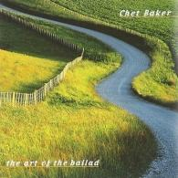 Chet Baker (Чет Бейкер): The Art Of The Ballad