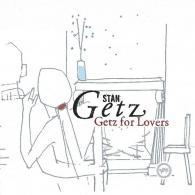 Stan Getz (Стэн Гетц): For Lovers