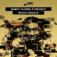 Robert Glasper (Роберт Глеспер): Black Radio Vol. 2 - deluxe