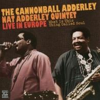 Cannonball Adderley (Кэннонболл Эддерли): What Is This Thing Called Soul?