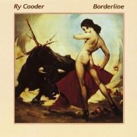 Ry Cooder (Рай Кудер): Borderline