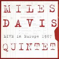 Miles Davis (Майлз Дэвис): Miles Davis Quintet - Live In Europe 1967