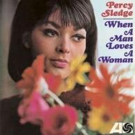 Percy Sledge (Перси Следж): When A Man Loves A Woman