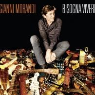 Gianni Morandi (Джанни Моранди): Bisogna Vivere