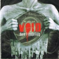 Dark Tranquillity (Дарк Транквилити): We Are The Void