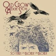 Old Crow Medicine Show: 50 Years of Blonde on Blonde