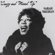 Sarah Vaughan (Сара Вон): Crazy And Mixed Up