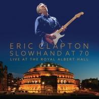 Eric Clapton (Эрик Клэптон): Slowhand At 70: Live At The Royal Albert Hall