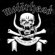 Motorhead (Моторхед): March Or Die
