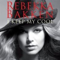 Rebekka Bakken (Ребекка Баккен): I Keep My Cool