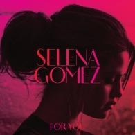 Selena Gomez (Селена Гомес): For You