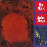 Archie Shepp (Арчи Шепп): Fire Music