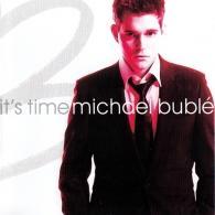 Michael Buble (Майкл Бубле): It's Time
